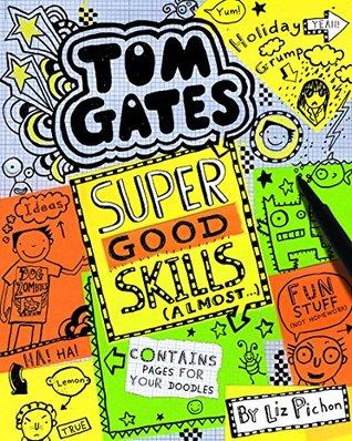 Tom Gates #10: Super Good Skills