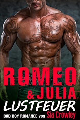Romeo & Julia: Lustfeuer (Bad Boy Romance 2)