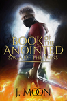 Book of the Anointed by J. Moon