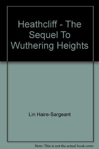 Heathcliff - The Sequel To Wuthering Heights
