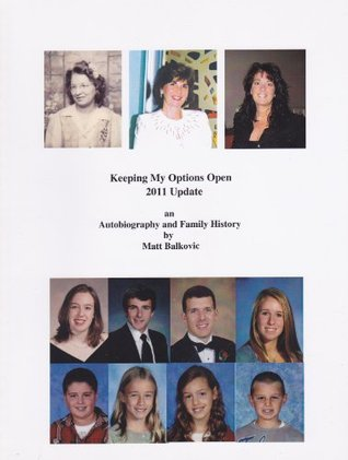 Keeping My Options Open 2011 Update An Autobiography and Family History