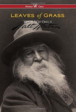 Leaves of Grass (Wisehouse Classics - Authentic Reproduction of the 1855 First Edition) (2016)
