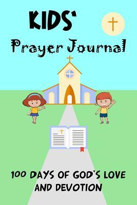 Kids Prayer Journal: 100 Days of God's Love and Devotion: 100 Pages of Journal Entries with Notes of Love from Scripture, Just for Kids