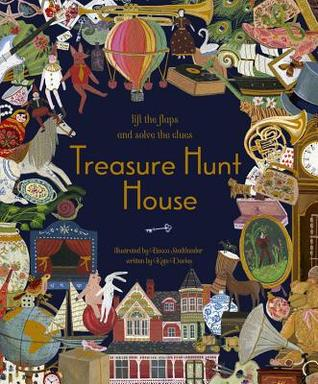 Treasure Hunt House: Lift the Flaps and Solve the Clues…