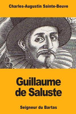 Guillaume de Saluste: Seigneur Du Bartas