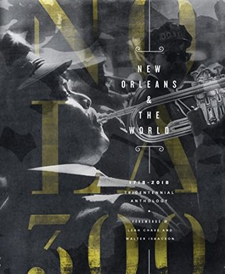 New Orleans & The World: 1718-2018 Tricentennial Anthology