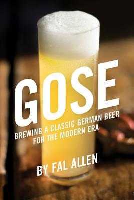 Gose: Brewing a Classic German Beer for the Modern Era