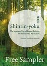 Shinrin-yoku: The Japanese Way of Forest Bathing for Health and Relaxation: FREE SAMPLER