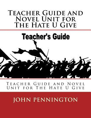 Teacher Guide and Novel Unit for the Hate U Give: Teacher Guide and Novel Unit for the Hate U Give
