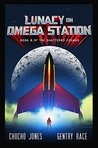 Lunacy on Omega Station: A Pulp Superhero Space Opera (The Shattered Cosmos Book 0)