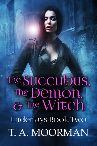 The Succubus, The Demon, and The Witch