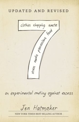 7: An Experimental Mutiny Against Excess: Volume 1 (The 7 Experiment)