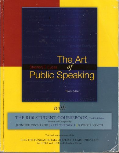 The Art of Public Speaking, 10th Edition, with the R110 Student Coursebook, 12e, IUPUI