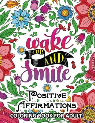 Positive Affirmations Coloring books: Inspiration ,Motivation and Good Vibes quotes to color