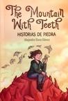 The mountain with teeth: Historias de piedra