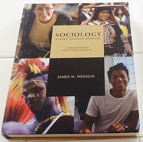 Sociology: A Down To Earth Approach - Custom Edition For Cypress College