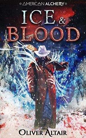 Ice & Blood (American Alchemy - Wild West Book 2)
