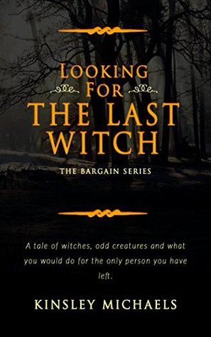 Looking for The Last Witch: Book I in The Bargain Series | Young Adult Fantasy