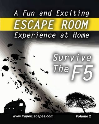 Survive The F5 - Escape Room: An Escape Room Book Adventure by Paper Escapes