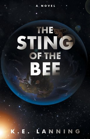 The Sting of the Bee by K.E. Lanning
