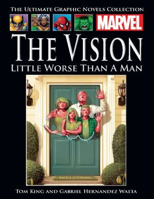 The Vision: Little Worse Than A Man (The Ultimate Graphic Novel Collection #116)
