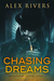 Chasing Dreams by Alex Rivers