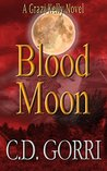 Blood Moon: A Grazi Kelly Novel: Book 5 (Grazi Kelly Novel Series)