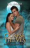 Corpse Thieves (Shifter Squad #5)