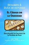 Resumen & Guía De Estudio: El Código De La Obesidad