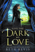 Give the Dark My Love (Give the Dark My Love, #1) by Beth Revis