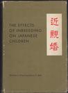 The Effects of Inbreeding on Japanese Children by William J. Schull