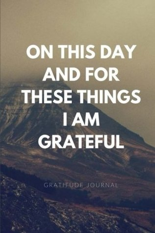 On This Day and For These Things: Gratitude Journal for Men: Quick, Simple, Effective Way to Develop Happiness, Self Reflection, Mindfulness, Self ... cahier notebook. Men's Gratitude Journal