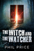 The Witch and The Watcher by Phil Price