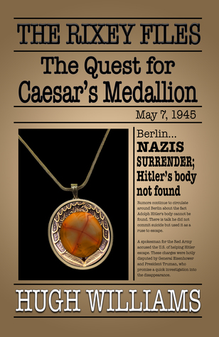 The Rixey Files: The Quest for Caesar's Medallion (The Rixey Files, #1)