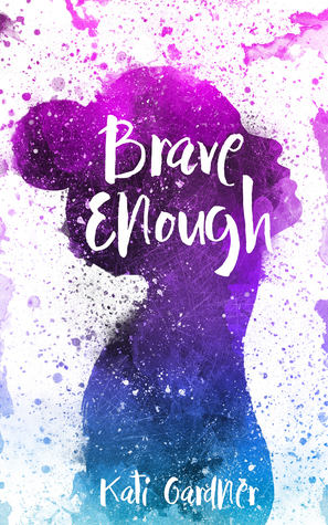 3 Reasons To Read… Brave Enough by Kati Gardner
