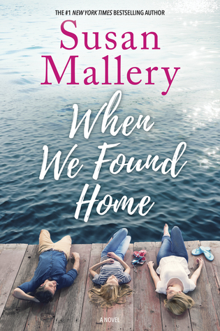 When We Found Home (Susan Mallery)