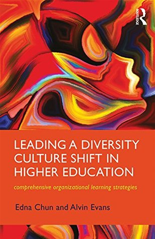 Leading a Diversity Culture Shift in Higher Education: Comprehensive Organizational Learning Strategies (New Critical Viewpoints on Society)