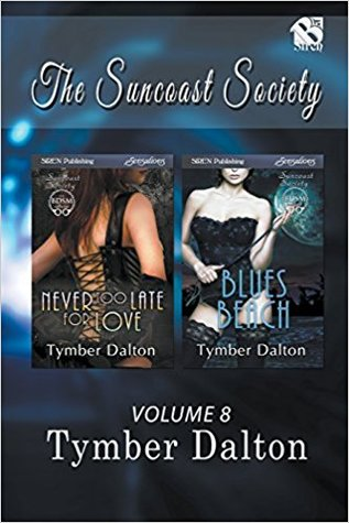 The Suncoast Society Collection, Volume 8: Never Too Late for Love / Blues Beach