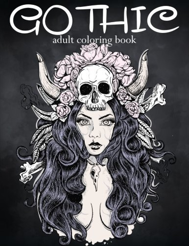 Gothic Coloring Book: Coloring Book for Adults - Featuring Sugar Skull Coloring Page, Fantasy Coloring, Sexy Gothic Fashion: Adult Coloring Books