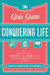 The Girls' Guide to Conquering Life by Erica Catherman