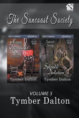 The Suncoast Society Collection, Volume 5: Happy Valenkink's Day–A Reunion Story / Splendid Isolation