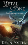 The Awakening (Metal and Stone, #1)