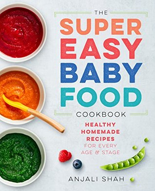 Super easy baby food cookbook healthy homemade recipes for every 38910078 forumfinder Gallery