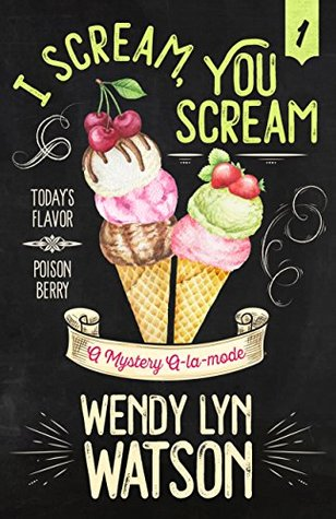 I Scream, You Scream (A Mystery A-la-mode Book 1)