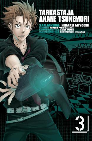 Tarkastaja Akane Tsunemori 3 (Kanshikan Tsunemori Akane #3)