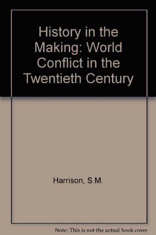 History in the Making: World Conflict in the Twentieth Century