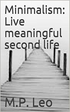 Minimalism: Live meaningful second life