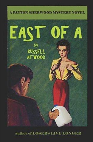 east-of-a-a-payton-sherwood-mystery-novel
