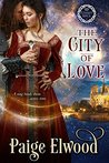 The City of Love: A Medieval Time Travel Romance (Eternity Rings, #1)
