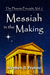 Messiah in the Making by Stephen H. Provost